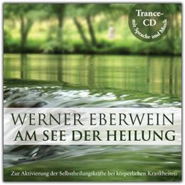 Werner Eberwein: Am See der Heilung