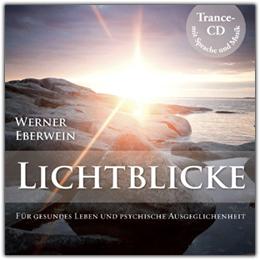 Werner Eberwein: Lichtblicke