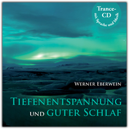 Werner Eberwein: Tiefenentspannung und guter Schlaf
